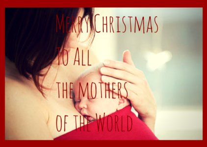 Merry Christmas To All the mothers of